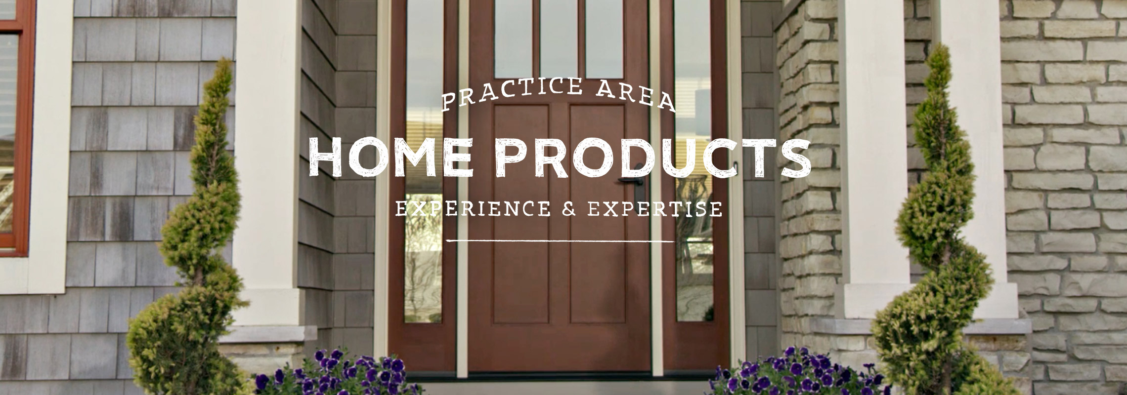 practice area home products experience and expertise